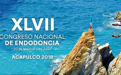 XLVII Congreso Nacional de Endodoncia 30 de Mayo al 2 de Junio Hotel Princess Mundo Imperial, Acapulco, México.