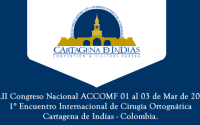 XLII Congreso Nacional ACCOMF – 1° Encuentro Internacional de Cirugía Ortognática 01 al 03 de Mar de 2018 Cartagena de Indias – Colombia.